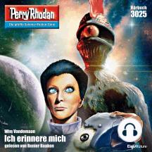 "Perry Rhodan 3025: Ich erinnere mich: Perry Rhodan-Zyklus ""Mythos"""