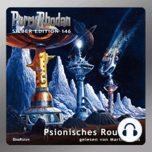 "Perry Rhodan Silber Edition 146: Psionisches Roulette: 4. Band des Zyklus ""Chronofossilien"""