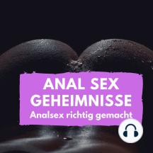 Anal Sex Geheimnisse: Analsex richtig gemacht