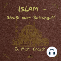 Islam – Strafe oder Rettung ?