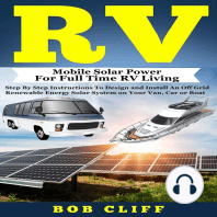 RV: Mobile Solar Power for Full Time RV Living: Step by Step Instructions to Design and Install an Off Grid Renewable Energy Solar System on Your Van, Car or Boat
