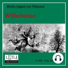 Wilhelmine: Ein prosaisch-komisches Gedicht