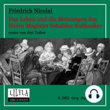 Das Leben und die Meinungen des Herrn Magister Sebaldus Nothanker Band 1