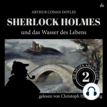 Sherlock Holmes und das Wasser des Lebens: Die neuen Abenteuer 2