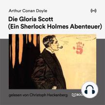 Die Gloria Scott: Ein Sherlock Holmes Abenteuer