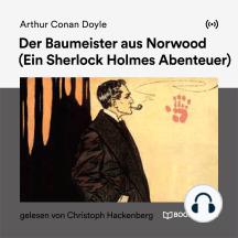 Der Baumeister aus Norwood: Ein Sherlock Holmes Abenteuer