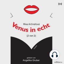 Venus in echt: Roman - 2 von 2