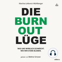 Die Burnout Lüge: Was uns wirklich schwächt. Wie wir stark bleiben.