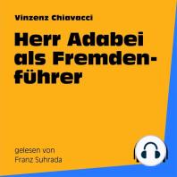 Herr Adabei als Fremdenführer