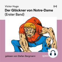 Der Glöckner von Notre-Dame (Erster Band)