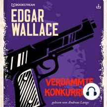 Verdammte Konkurrenz: Edgar Wallace 24