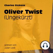 Oliver Twist (Ungekürzt)