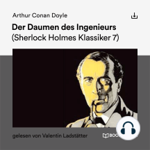 Der Daumen des Ingenieurs: Sherlock Holmes Klassiker 7