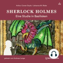 Sherlock Holmes: Eine Studie in Basilisken