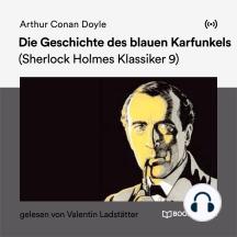 Die Geschichte des blauen Karfunkels: Sherlock Holmes Klassiker 9
