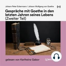 Gespräche mit Goethe in den letzten Jahren seines Lebens (Zweiter Teil)