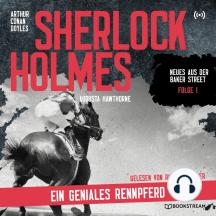 Sherlock Holmes: Ein geniales Rennpferd: Neues aus der Baker Street 1