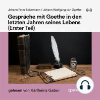 Gespräche mit Goethe in den letzten Jahren seines Lebens (Erster Teil)