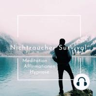 Die Nichtraucher Survival Meditation