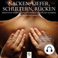 Nacken, Kiefer, Schultern, Rücken