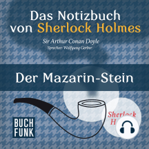 Sherlock Holmes - Das Notizbuch von Sherlock Holmes: Der Mazarin-Stein