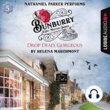 Drop Dead, Gorgeous: Bunburry: A Cosy Mystery Series, Book 5