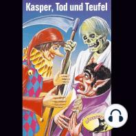 Kasper, Tod und Teufel / Kasper und der Zauberer