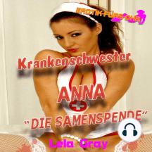 Erotik für's Ohr, Krankenschwester Anna - Die Samenspende