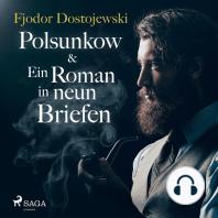 Polsunkow & Ein Roman in neun Briefen