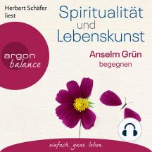 Spiritualität und Lebenskunst - Anselm Grün begegnen