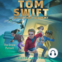 The Drone Pursuit: Tom Swift Inventors' Academy, Book 1
