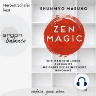 Zen Magic - Wie man sein Leben aufräumt und dabei ein reines Herz bekommt