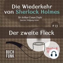Sherlock Holmes - Die Wiederkehr von Sherlock Holmes: Der zweite Fleck