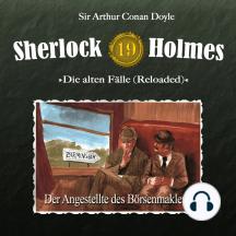 Sherlock Holmes, Die alten Fälle (Reloaded), Fall 19: Der Angestellte des Börsenmaklers