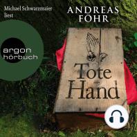 Tote Hand - Geschichten (Autorisierte Lesefassung)