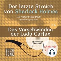 Sherlock Holmes - Der letzte Streich: Das Verschwinden der Lady Francis Carfax