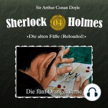 Sherlock Holmes, Die alten Fälle (Reloaded), Fall 4: Die fünf Orangenkerne