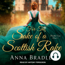For the Sake of a Scottish Rake: Besotted Scots, Book 3