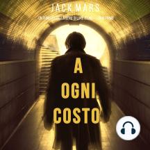 A Ogni Costo (Un thriller di Luke Stone—Libro Primo)