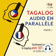 Tagalog audio en parallèle: Facilement apprendre letagalogavec 501 phrases en audio en parallèle - Partie 1
