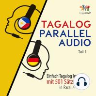 Tagalog Parallel Audio - Einfach Tagalog lernen mit 501 Sätzen in Parallel Audio - Teil 1