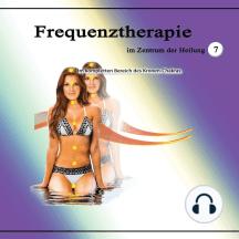 Frequenztherapie im Zentrum der Heilung 7: Im kompletten Bereich des Kronen-Chakras