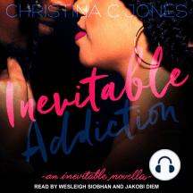 Inevitable Addiction: an inevitable novella