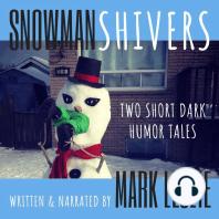 Snowman Shivers