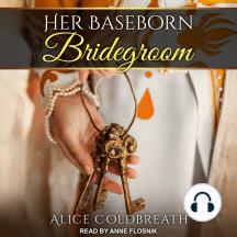 Her Baseborn Bridegroom