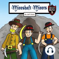 Mineshaft Miners