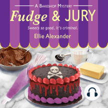 Fudge and Jury: A Bakeshop Mystery