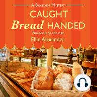 Caught Bread Handed
