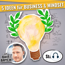 5 IDEEN für für Business & Mindset (Staffel 02): Podcast