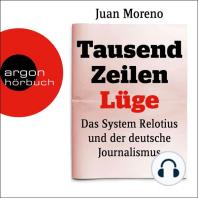 Tausend Zeilen Lüge - Das System Relotius und der deutsche Journalismus